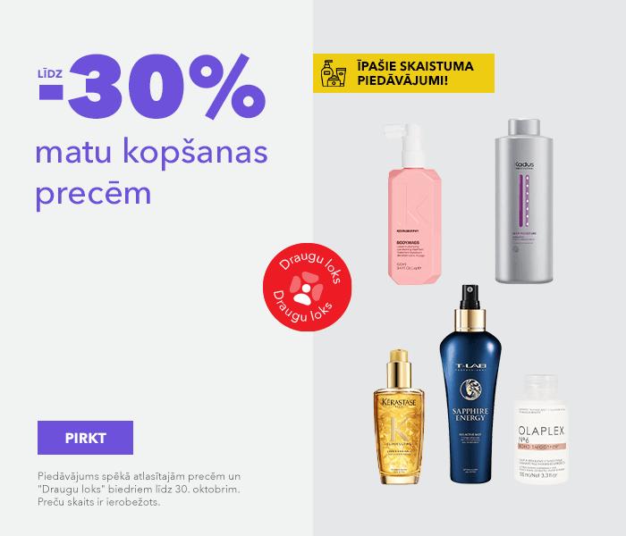 Labākie piedāvājumi Tev! līdz -30% matu kopšanas precēm