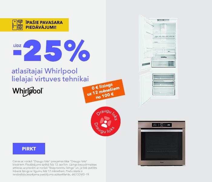 Īpašie pavasara piedāvājumi! līdz -25% atlasītajai Whirlpool lielajai virtuves tehnikai