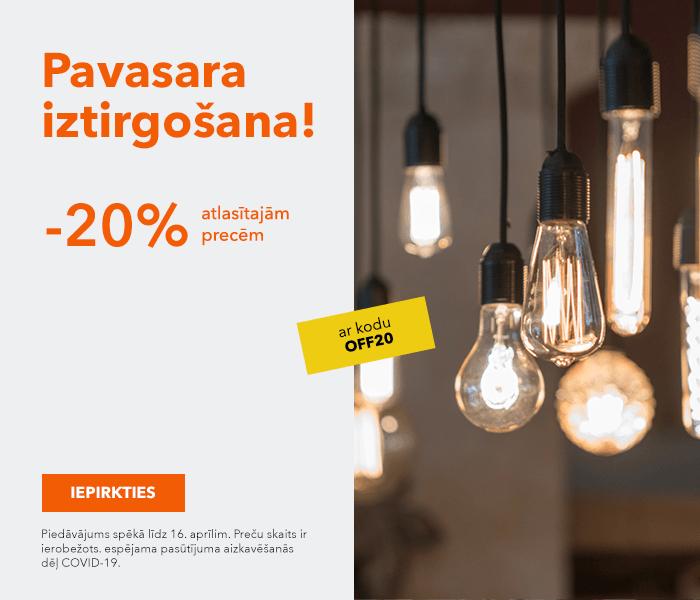 Pavasara iztirgošana - īpaši piedāvājumi apgaismojumam! atlasītajām precēm -20% ar kodu