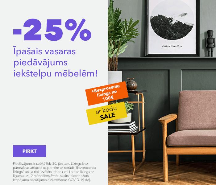 Īpašais vasaras piedāvājums iekštelpu mēbelēm!  -25% ar kodu SALE